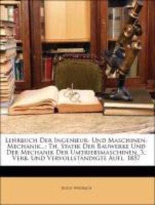 Lehrbuch Der Ingenieur- Und Maschinen-Mechanik...: Th. Statik De