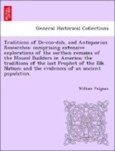 Traditions of De-coo-dah, and Antiquarian Researches: comprising