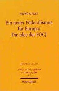 Ein neuer Föderalismus für Europa: Die Idee der FOCJ