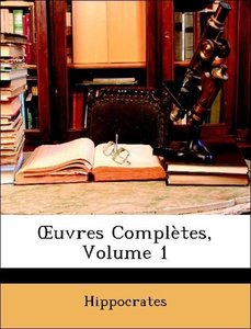OEuvres Complètes, Volume 1