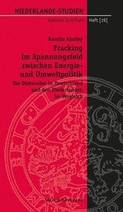 Fracking im Spannungsfeld zwischen Energie- und Umweltpolitik