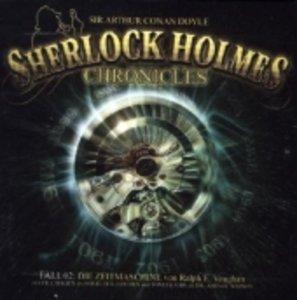 Sherlock Holmes Chronicles 02. Die Zeitmaschine