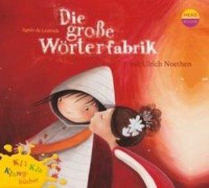 Kli-Kla-Klangbücher. Die große Wörterfabrik