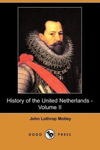 History of the United Netherlands - Volume II (Dodo Press)