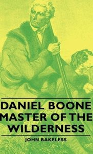 Daniel Boone - Master of the Wilderness