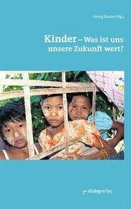 Kinder - was ist uns unsere Zukunft wert?