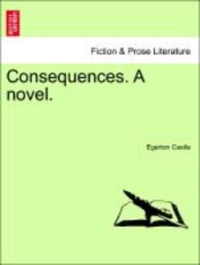 Consequences. A novel. VOL. I