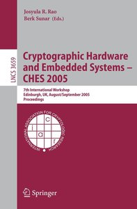 Cryptographic Hardware and Embedded Systems - CHES 2005
