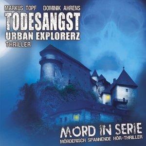 Mord in Serie 15: Todesangst-Urban Explorerz