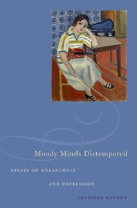 Moody Minds Distempered Essays on Melancholy and Depression