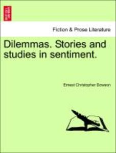 Dilemmas. Stories and studies in sentiment.