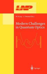 Modern Challenges in Quantum Optics