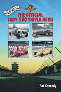 The Official Indy 500 Trivia Book: How Much Do You Know about th
