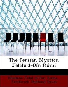 The Persian Mystics. Jalálu'd-Dín Rúmí