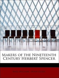 Makers of the Nineteenth Century Herbert Spencer