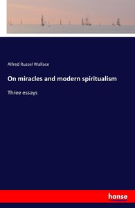 On miracles and modern spiritualism
