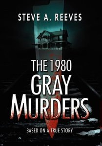 The 1980 Gray Murders