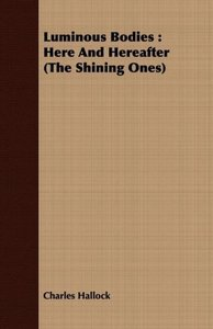 Luminous Bodies: Here and Hereafter (the Shining Ones)