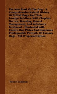 The New Book Of The Dog - A Comprehensive Natural History Of Bri