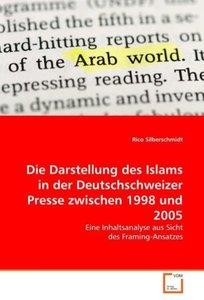 Die Darstellung des Islams in der Deutschschweizer Presse zwisch