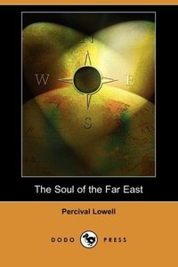 The Soul of the Far East (Dodo Press)