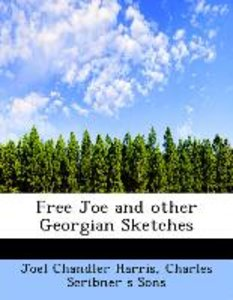 Free Joe and other Georgian Sketches