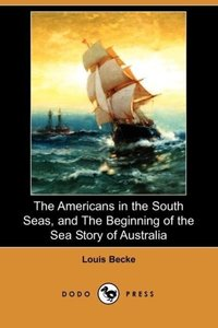 The Americans in the South Seas, and the Beginning of the Sea St
