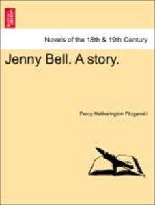 Jenny Bell. A story. VOL. I