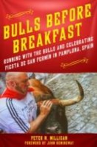Bulls Before Breakfast: Running with the Bulls and Celebrating F