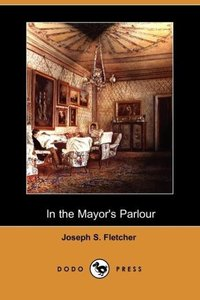 In the Mayor's Parlour (Dodo Press)