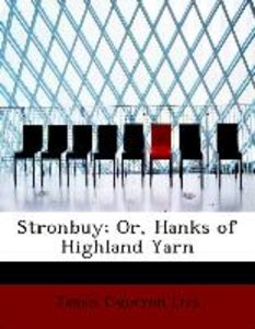 Stronbuy; Or, Hanks of Highland Yarn