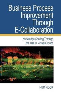 Business Process Improvement Through E-Collaboration: Knowledge