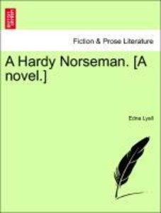 A Hardy Norseman. [A novel.] Vol. III