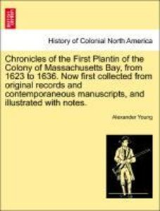 Chronicles of the First Plantin of the Colony of Massachusetts B