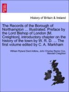 The Records of the Borough of Northampton ... Illustrated. Prefa