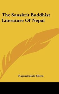 The Sanskrit Buddhist Literature Of Nepal