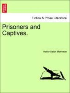 Prisoners and Captives. Vol. I.