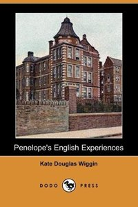 Penelope's English Experiences (Dodo Press)