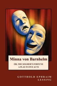 Minna Von Barnhelm Or, the Soldier's Fortune