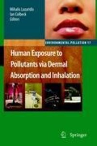 Human Exposure to Pollutants via Dermal Absorption and Inhalatio