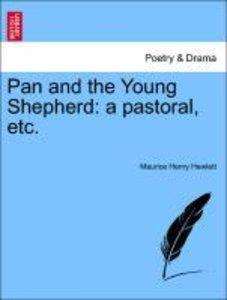 Pan and the Young Shepherd: a pastoral, etc.