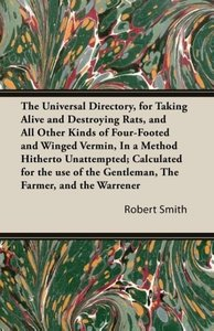 The Universal Directory, for Taking Alive and Destroying Rats, a