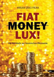 Fiat Money Lux!