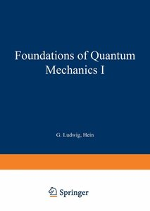 Foundations of Quantum Mechanics I