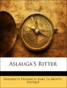 Aslauga'S Ritter, Zweite Auflage