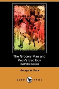 The Grocery Man and Peck's Bad Boy (Illustrated Edition) (Dodo P