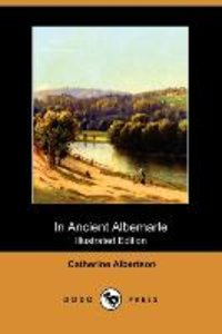 In Ancient Albemarle (Illustrated Edition) (Dodo Press)