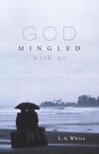 God Mingled with Us