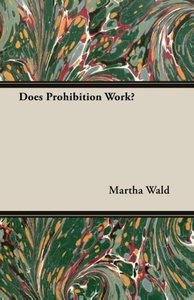 Does Prohibition Work?