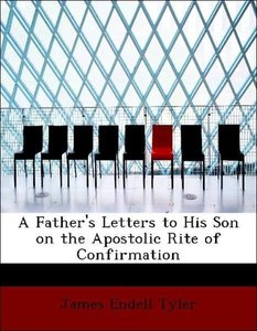 A Father's Letters to His Son on the Apostolic Rite of Confirmat